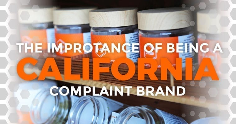 The Importance Of Being A California Compliant Brand